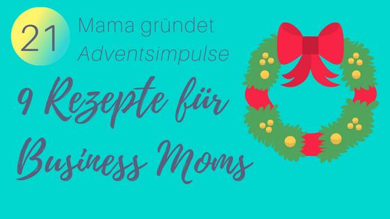 Rezepte für Business Moms